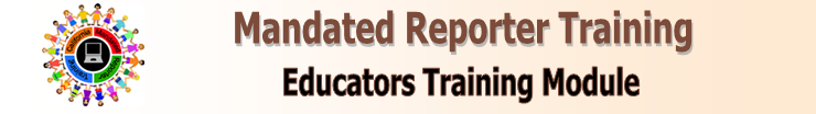 Mandated Reporter Training Educators Training Module